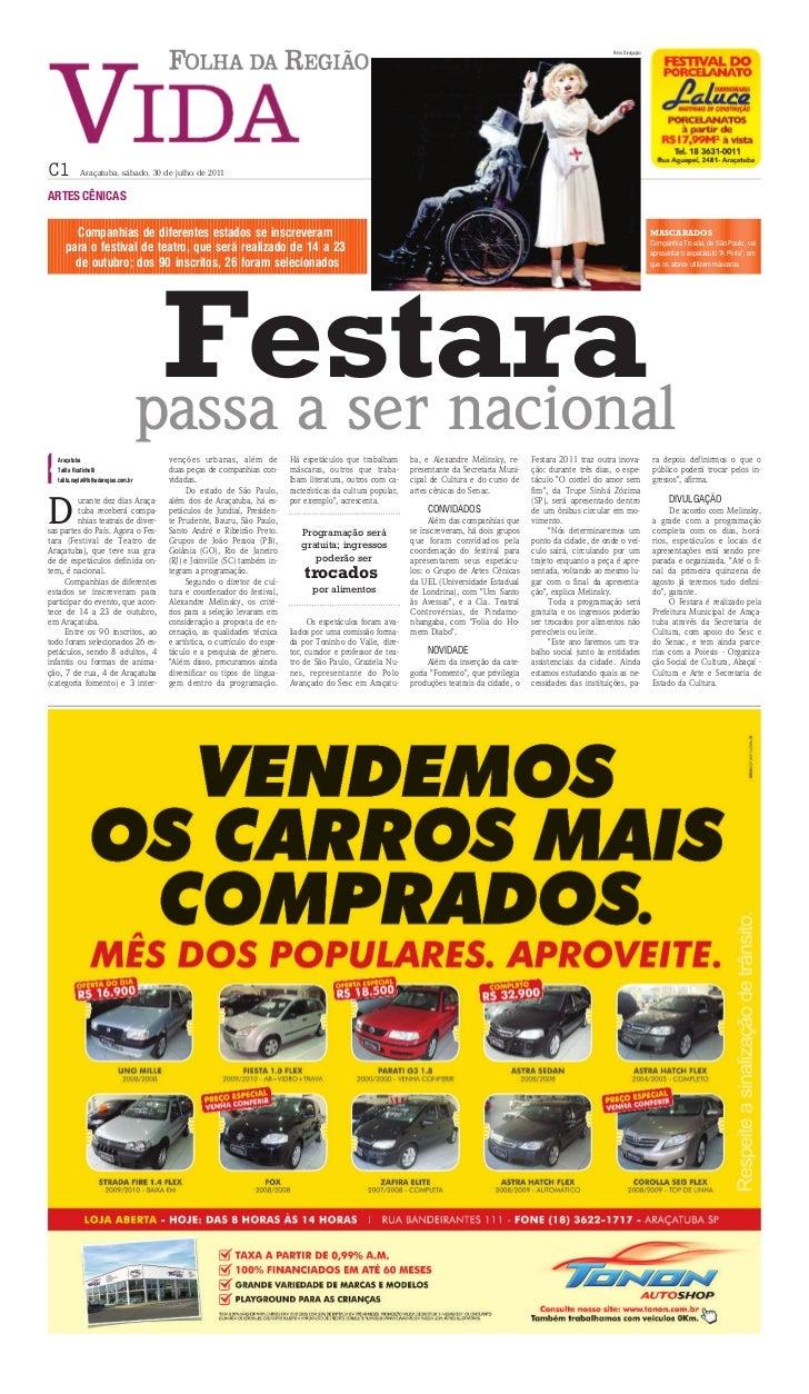 Fotos: DivulgaçãoC1          Araçatuba, sábado, 30 de julho de 2011ARTES CÊNICAS       Companhias de diferentes estados se...