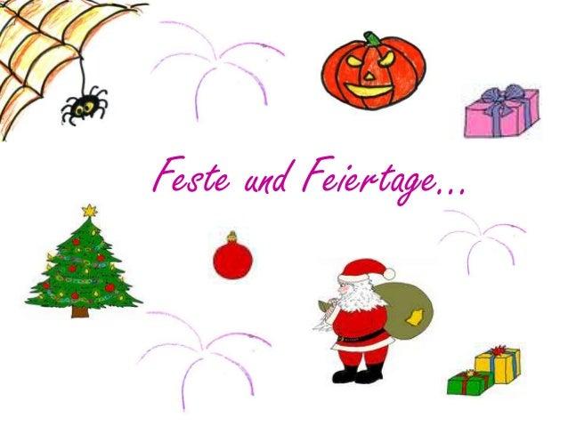 Feste und Feiertage…