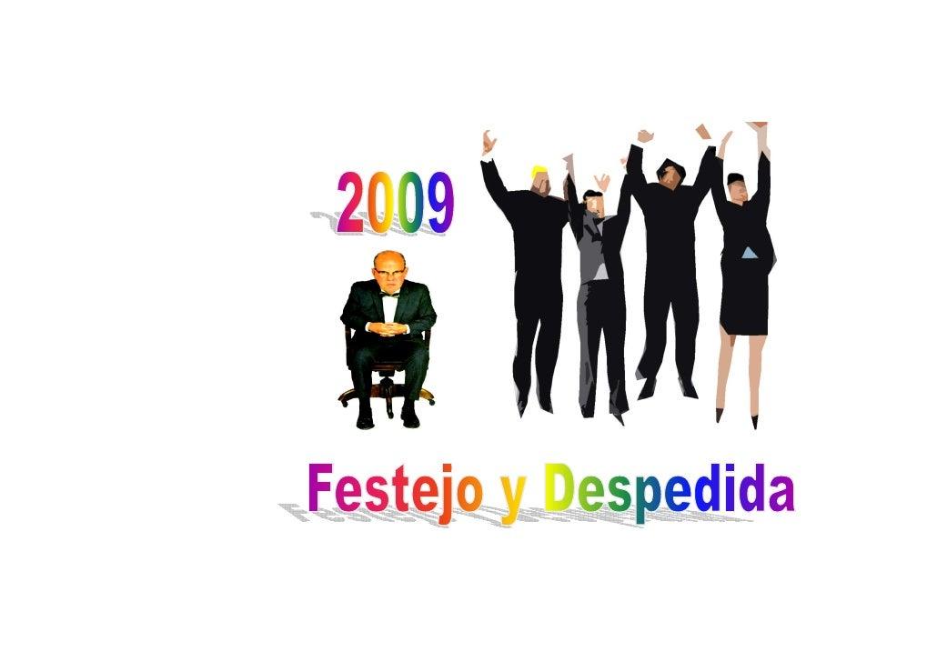 CUMPLIMOS UNA ETAPA DE     Un proceso que comenzó en el 1999 y termina definitivamente en el 2009