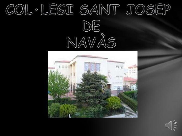 COL·LEGI SANT JOSEP <br />DE<br />NAVÀS<br />