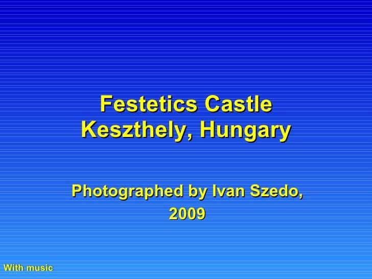 Festetics Castle Keszthely, Hungary Photographed by Ivan Szedo, 2009 With music