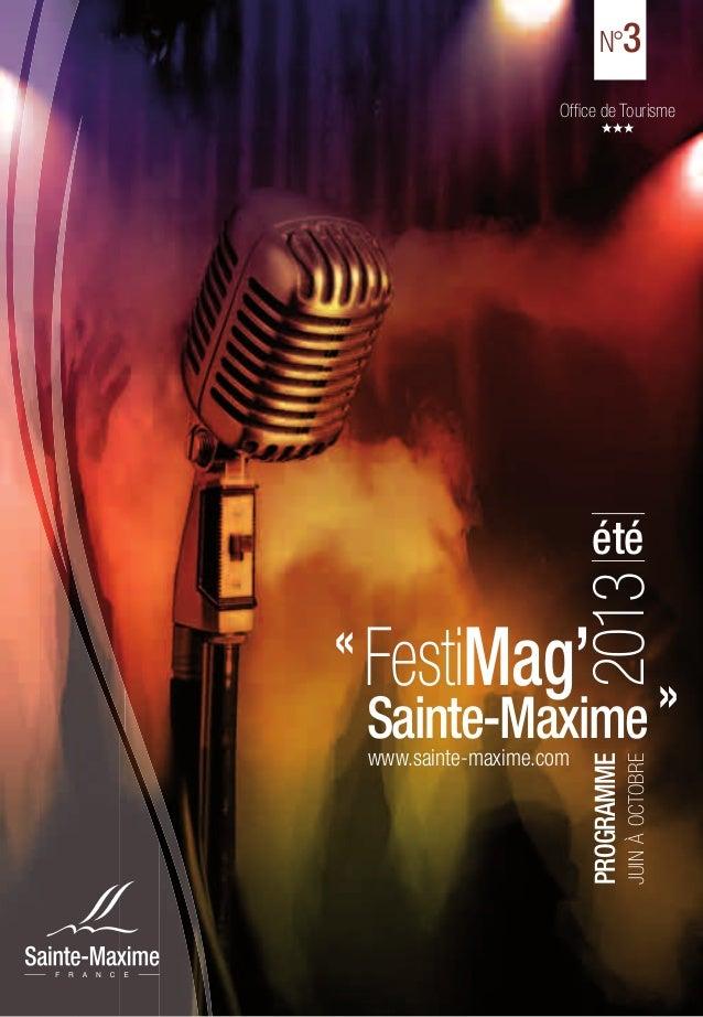 Office de TourismeN°3PROGRAMMEJUINÀOCTOBREwww.sainte-maxime.com« FestiMag'Sainte-Maxime »2013été