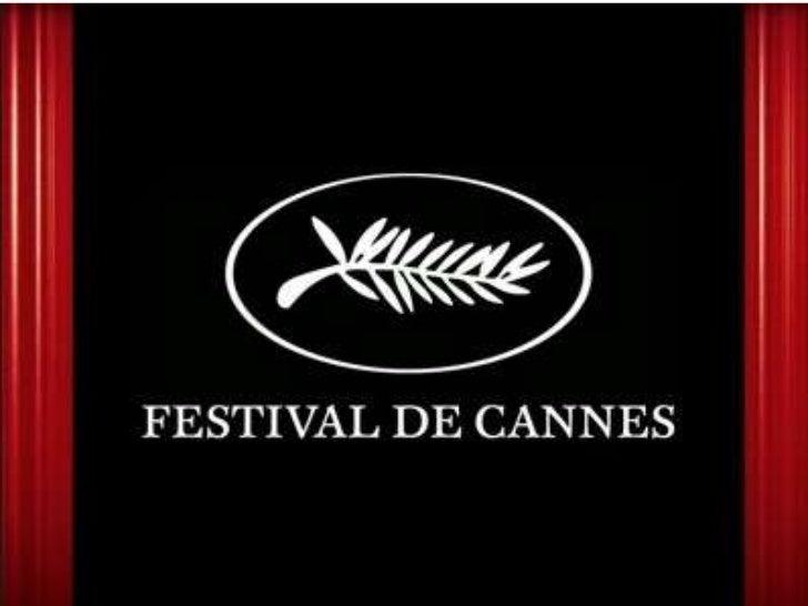 ¿Qué es?• El Festival de Cannes es un festival francés que tal  como su nombre indica, es celebrado en la ciudad  de Canne...