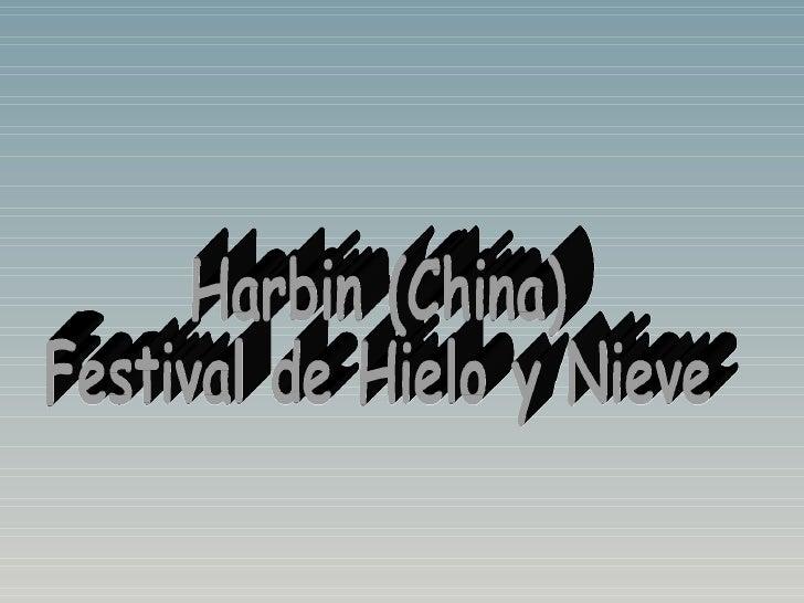 Harbin (China) Festival de Hielo y Nieve