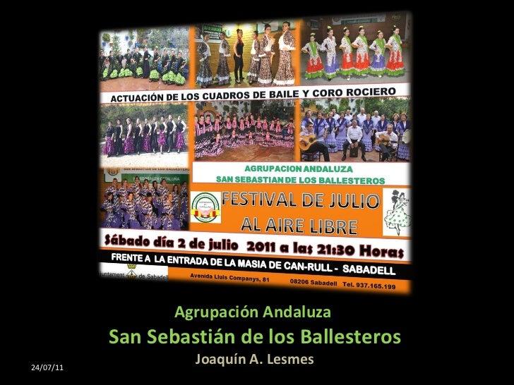 Agrupación Andaluza  San Sebastián de los Ballesteros Joaquín A. Lesmes 24/07/11