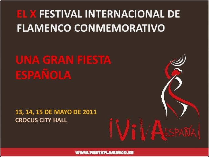 EL XFESTIVAL INTERNACIONAL DE FLAMENCO CONMEMORATIVO<br />UNA GRAN FIESTA ESPAÑOLA<br />13, 14, 15 DE MAYO DE 2011<br />CR...