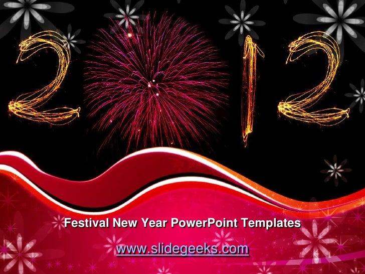 Festival New Year PowerPoint Templates<br />www.slidegeeks.com<br />