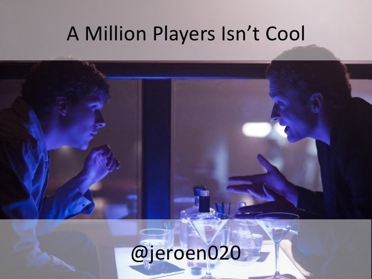 A Million Players Isn't Cool       @jeroen020