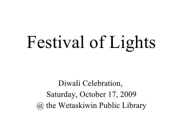 Festival of Lights Diwali Celebration,  Saturday, October 17, 2009 @ the Wetaskiwin Public Library