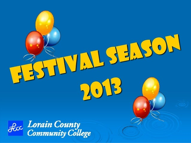 Festival Season 2013 Participation in parades and festivals allows LCCC to take our message and our vision to people who m...