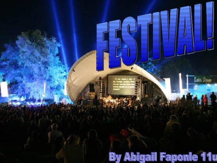 FESTIVAL! By Abigail Faponle 11u