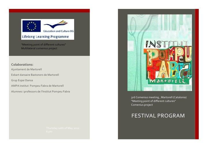 """Meeting point of different cultures""       Multilateral comenius projectColaborations:Ajuntament de MartorellEsbart dansa..."