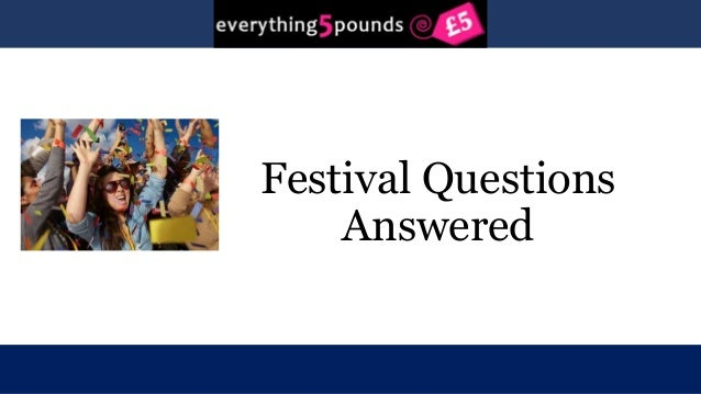Festival Questions  Answered