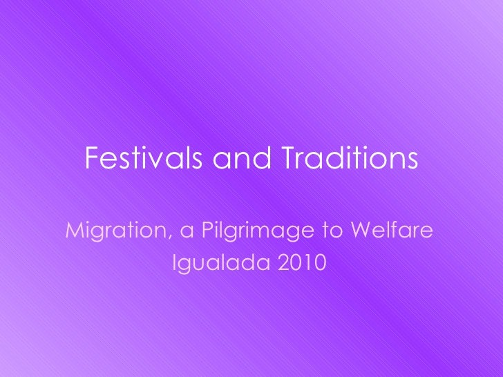 Festivals and Traditions Migration, a Pilgrimage to Welfare Igualada 2010