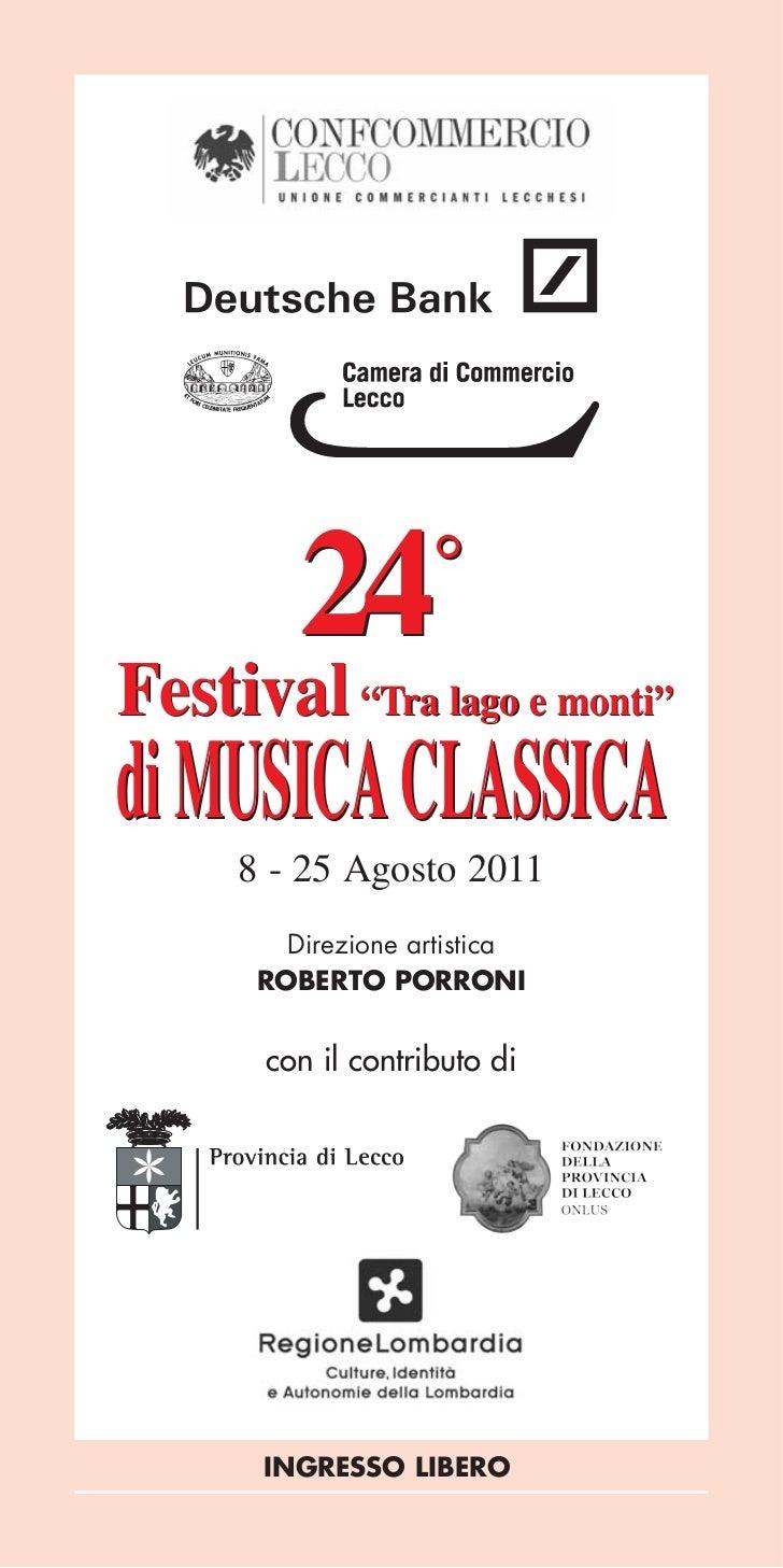 """24         °Festival """"Tra lago e monti""""di MUSICA CLASSICA     8 - 25 Agosto 2011        Direzione artistica      ROBERTO P..."""