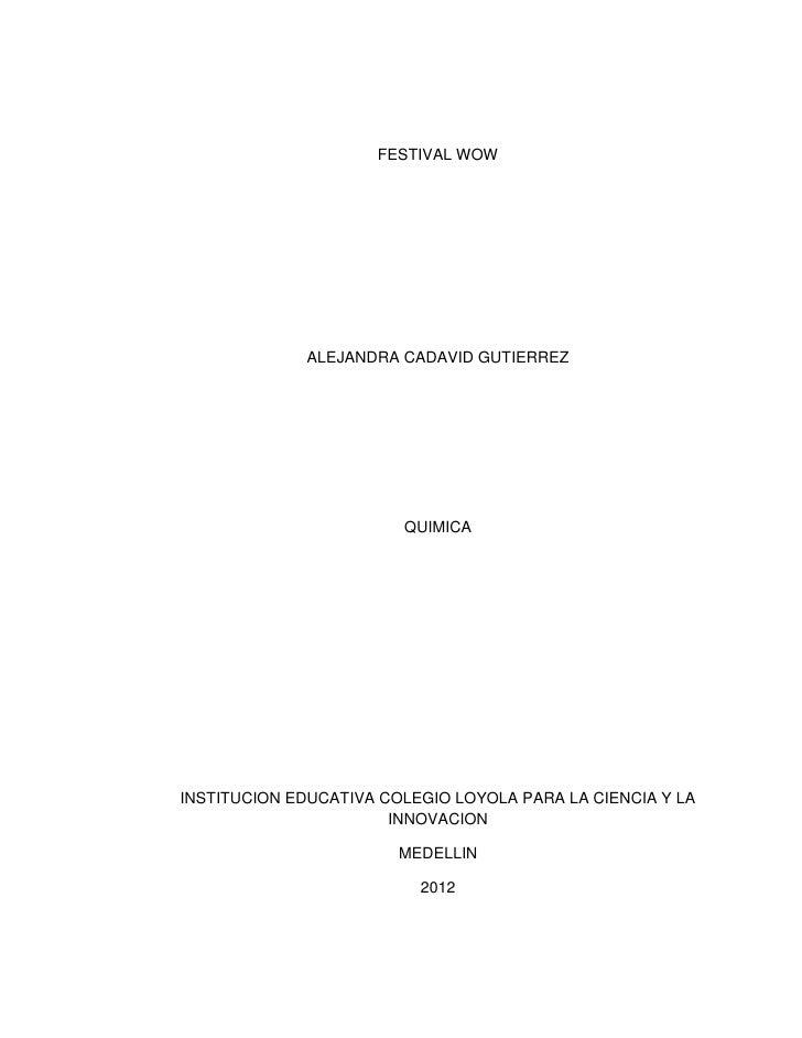 FESTIVAL WOW              ALEJANDRA CADAVID GUTIERREZ                        QUIMICAINSTITUCION EDUCATIVA COLEGIO LOYOLA P...