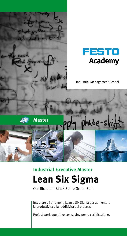 Industrial Management SchoolMasterIndustrial Executive MasterLean Six SigmaCertificazioni Black Belt e Green BeltIntegrare...