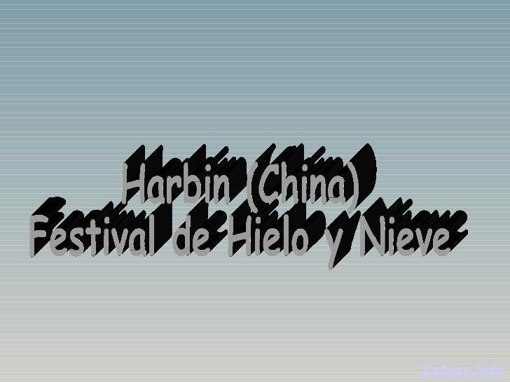 Harbin (China) Festival de Hielo y Nieve Sabias.Info