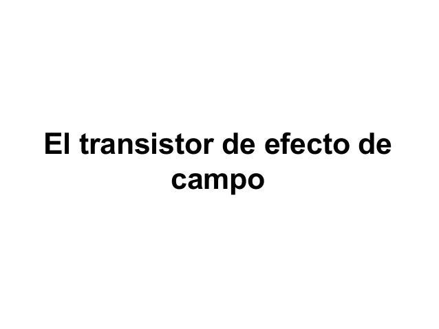 El transistor de efecto de campo