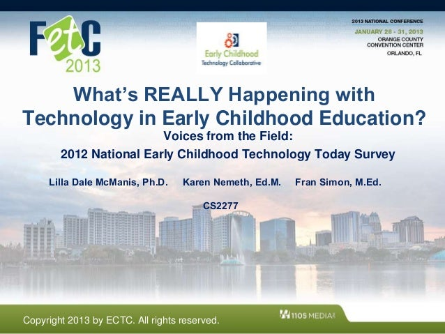 What is REALLY Happening with Technology in Early Childhood Education: Voices from the Field- Survey Results