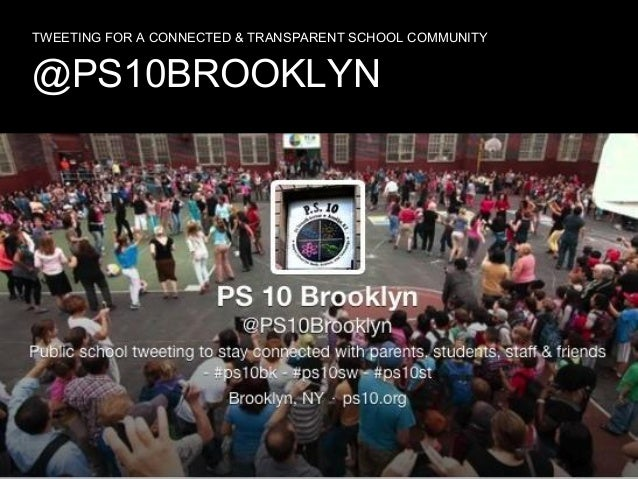 TWEETING FOR A CONNECTED & TRANSPARENT SCHOOL COMMUNITY  @PS10BROOKLYN