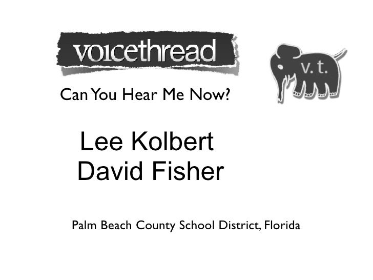Can You Hear Me Now?    Lee Kolbert   David Fisher  Palm Beach County School District, Florida