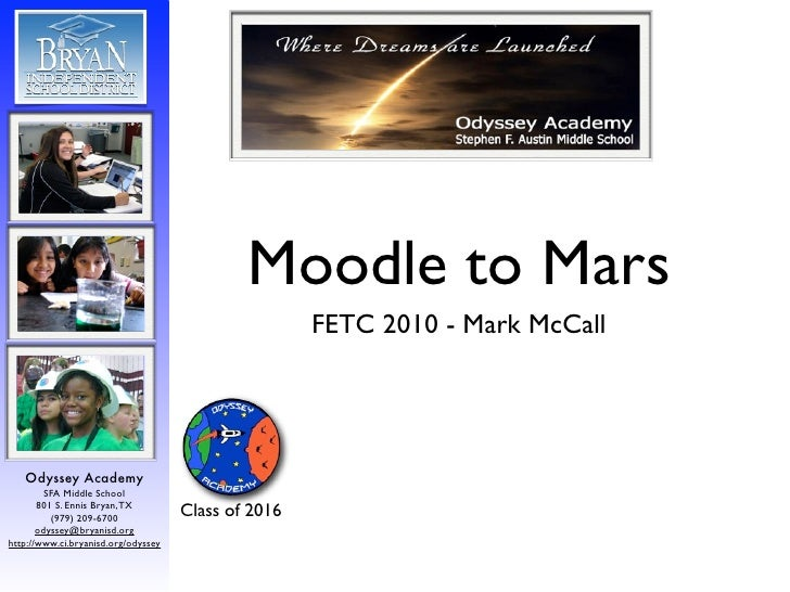 Moodle to Mars                                                      FETC 2010 - Mark McCall        Odyssey Academy        ...