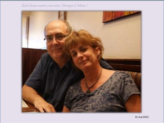 Q Quels beaux sourires vous avez, Monique et Mario ! 31 mai 2015