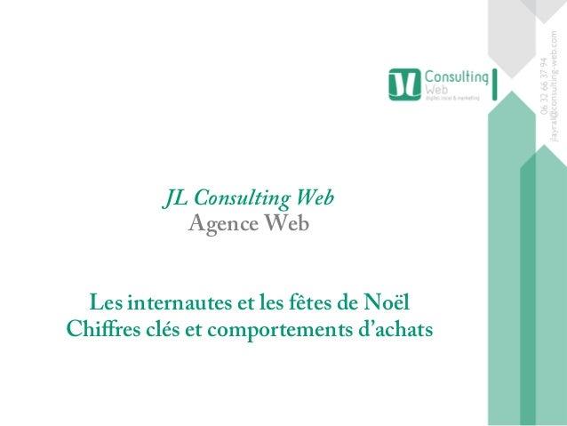 JL Consulting Web  Agence Web  Les internautes et les fêtes de Noël  Chiffres clés et comportements d'achats