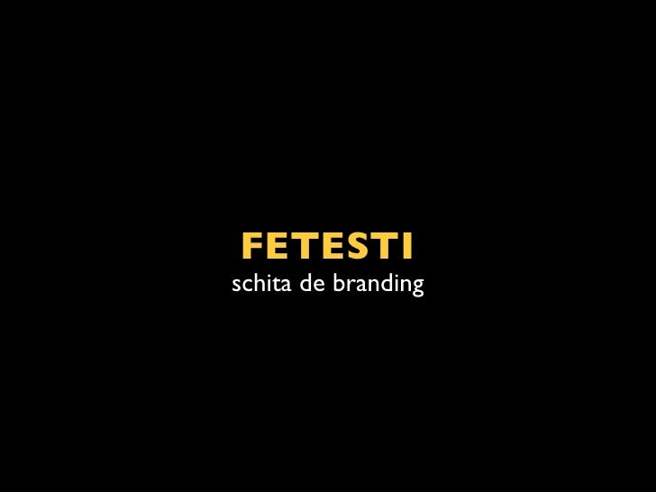 Fetesti - schita de branding A