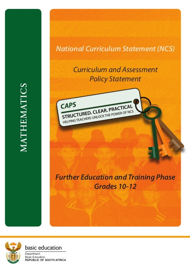 Basic EducationDepartment:REPUBLIC OF SOUTH AFRICAbasic educationMATHEMATICSCurriculum and AssessmentPolicy StatementFurth...