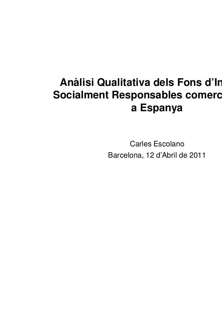 Anàlisi Qualitativa dels Fons d'InversióSocialment Responsables comercialitzats                a Espanya                Ca...