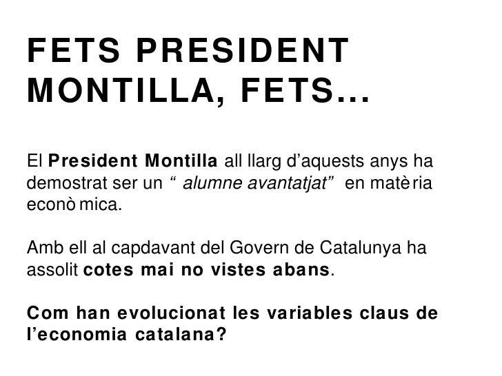 """FETS PRESIDENT MONTILLA, FETS... El  President Montilla  all llarg d'aquests anys ha demostrat ser un  """"alumne avantatjat""""..."""