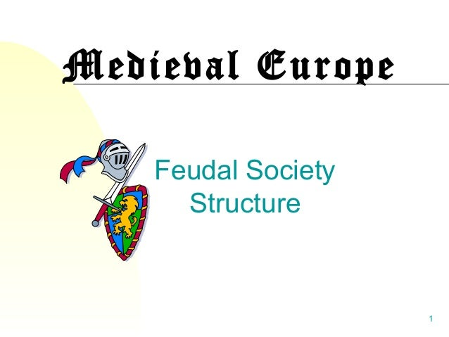 1 Medieval Europe Feudal Society Structure