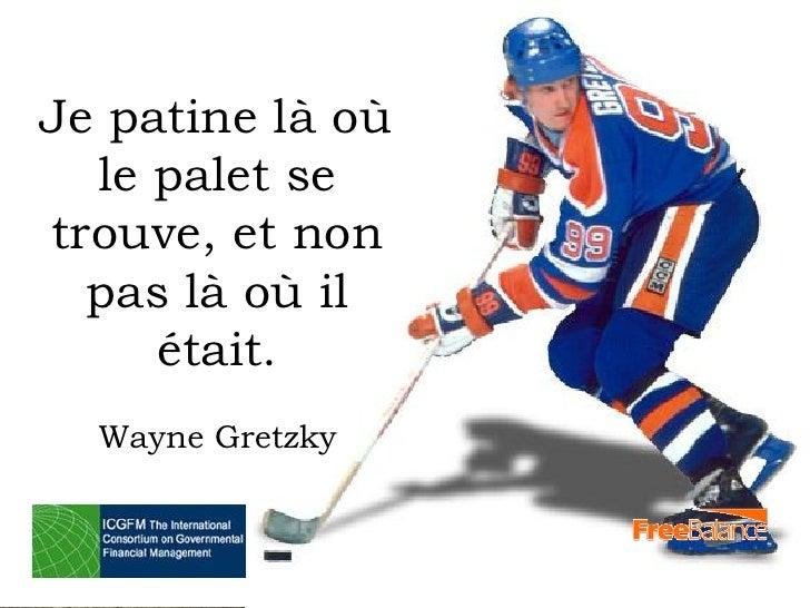 Version 7 sectionJe patine là où  le brief discussion   •  palet setrouve, et non  pas là où il      était.   Wayne Gretzk...