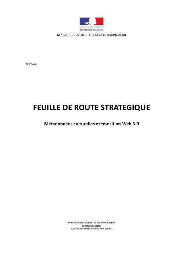 MINISTERE DE LA CULTURE ET DE LA COMMUNICATION  N°2014-01  FEUILLE DE ROUTE STRATEGIQUE Métadonnées culturelles et transit...