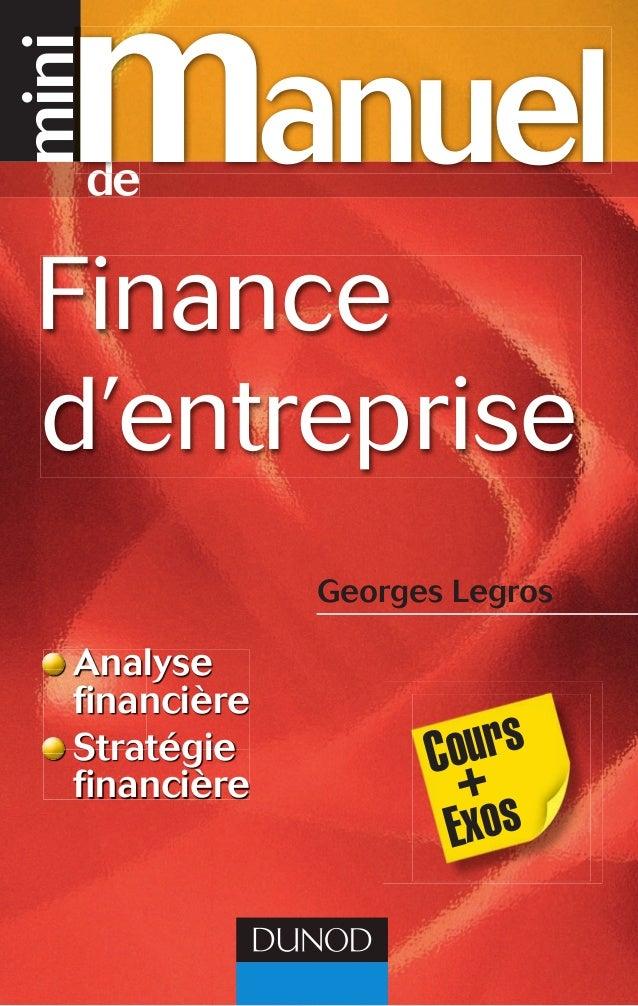 www.dunod.com Georges Legros Diplômé expert- comptable, il est professeur de finance et enseigne à l'ESG, au CNAM-INTEC et ...