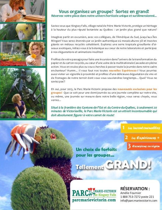 RÉSERVATION :Amélie Fournier1 888 753-7272 poste 221info@parcmarievictorin.comTellement GRAND!Un choix de forfaitspour les...