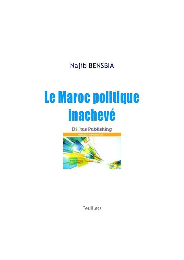 Najib BENSBIA  Le Maroc politique inachevé  Feuillets