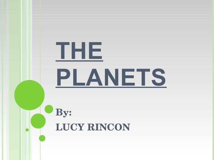 THE PLANETS By: LUCY RINCON