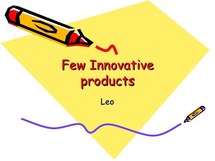 Few Innovative products Leo