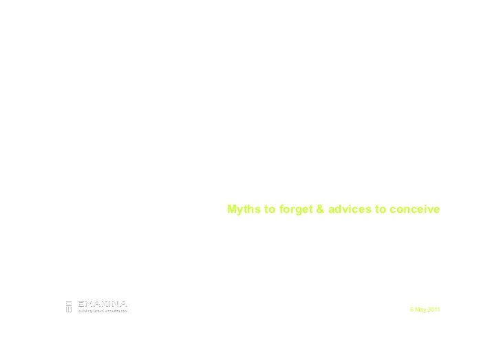 User experienceMyths to forget & advices to conceive                               6 May 2011