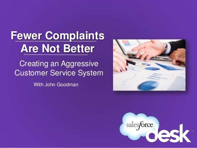 Fewer Complaints Are Not Better