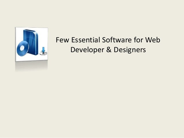 Few essential software for web developer & designers