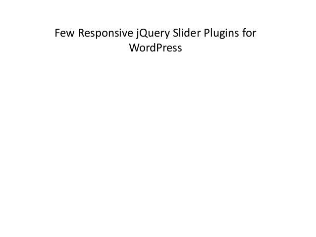 Few Responsive jQuery Slider Plugins forWordPress