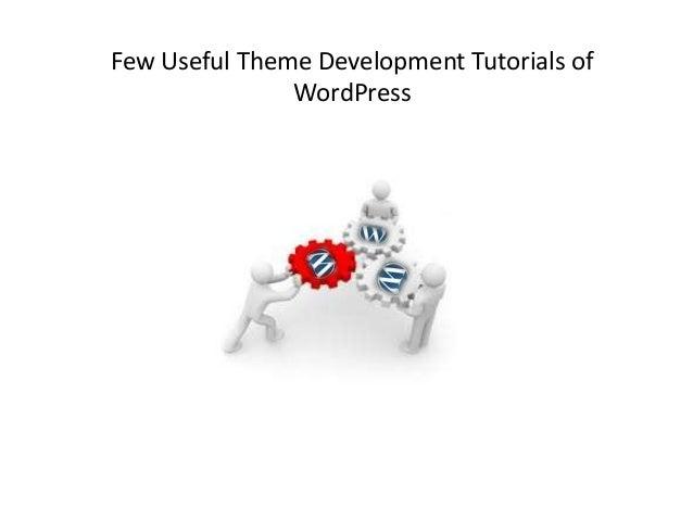 Few Theme Development Tutorials for WordPress