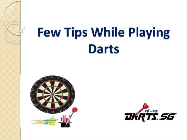 DOs and DON'Ts of a dart throw