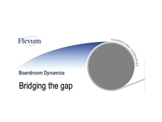Boardroom Dynamics BridgingBridging the gapthe gap