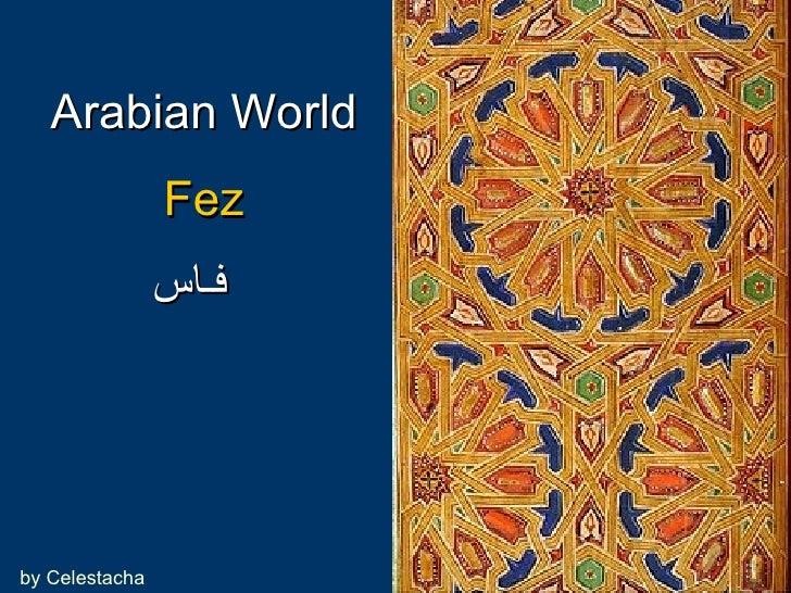 Fez فـاس   Arabian World by Celestacha