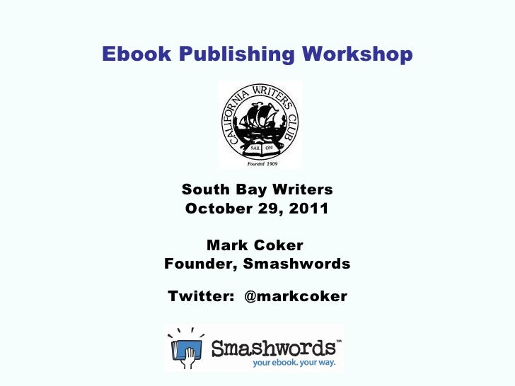 Ebook Publishing Workshop - Mark Coker at South Bay Writers October 29, 2011